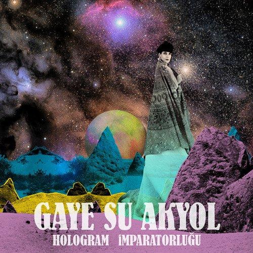 Gaye Su Akyol - Hologram İmparatorluğu (2016) [Hi-Res]