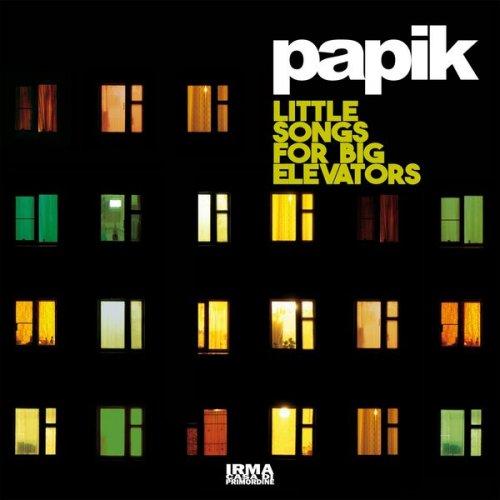 Papik – Little Songs For A Big Elevators (2018)