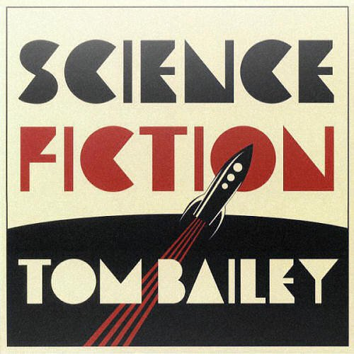 Tom Bailey ‎- Science Fiction (2018) LP