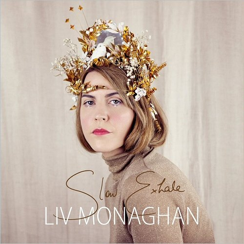 Liv Monaghan - Slow Exhale (2018)