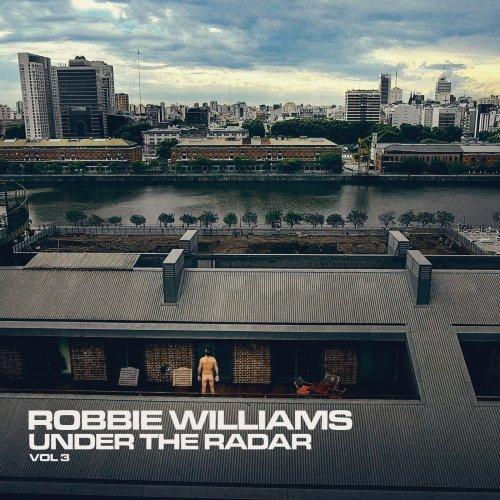 Robbie Williams – Under the Radar Volume 3 (2019)