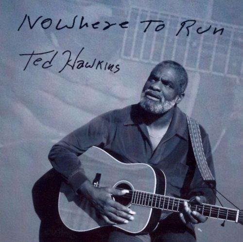 Ted Hawkins – Nowhere to Run (2001)