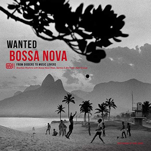 VA - Wanted Bossa Nova: From Diggers to Music Lovers (2018)