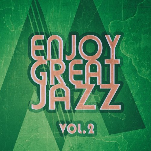 VA – Enjoy Great Jazz – Vol.2 (2019)