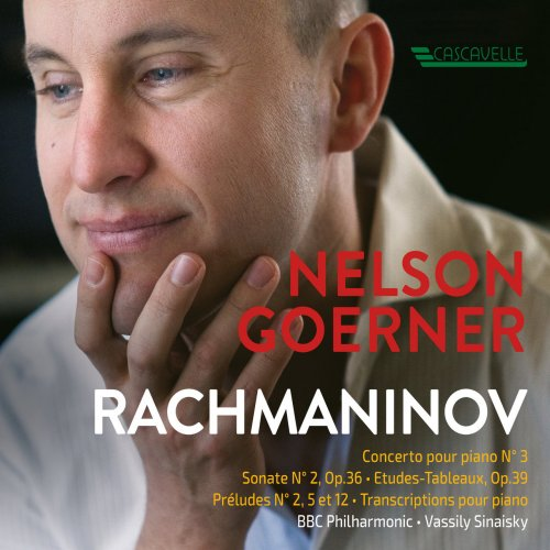 Nelson Goerner - Rachmaninoff: Piano Concerto No. 3 & Chamber Works (2018)