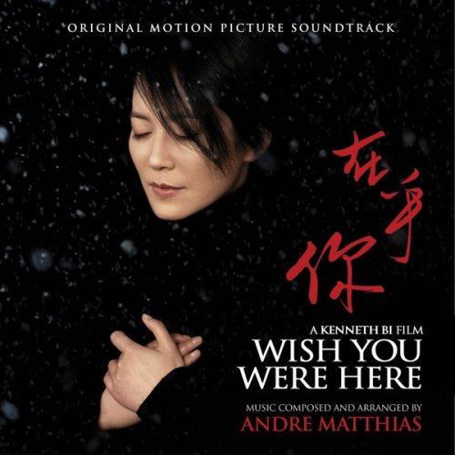 Andre Matthias - Wish You Were Here (Original Motion Picture Soundtrack) (2019)