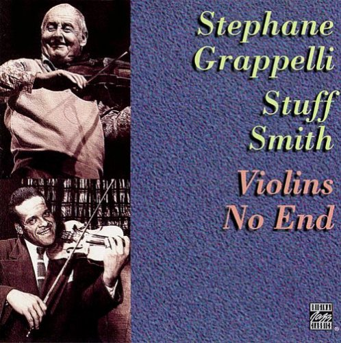 Stephane Grappelli & Stuff Smith - Violins No End (1996)