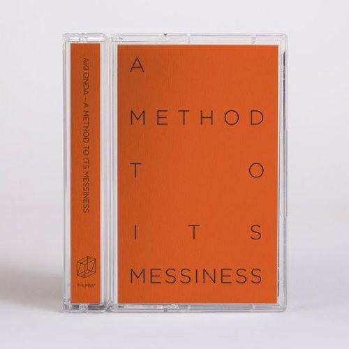 Aki Onda - A Method To Its Messiness (2019)
