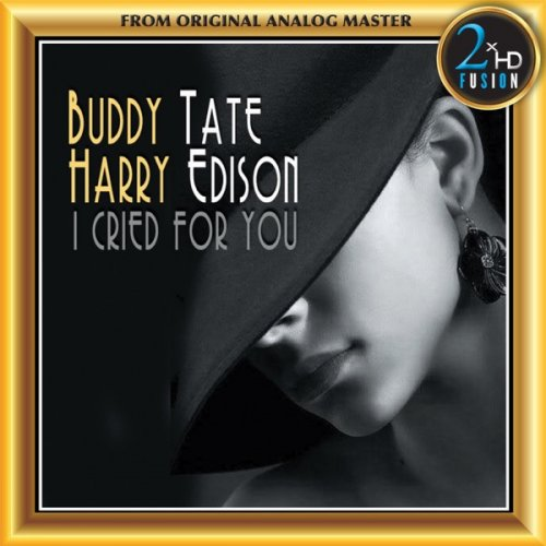 Buddy Tate & Harry Sweets Edison - I Cried for You (Remastered) (2019) [Hi-Res]