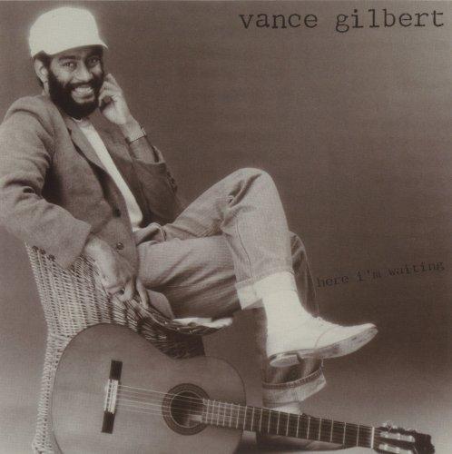 Vance Gilbert - Here I'm Waiting (1985)