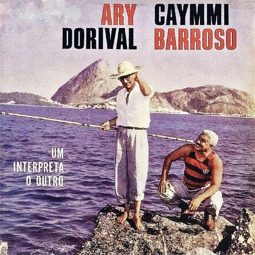 Dorival Caymmi And Ary Barroso - Um Interpreta O Outro (Remastered) (2019) [Hi-Res]