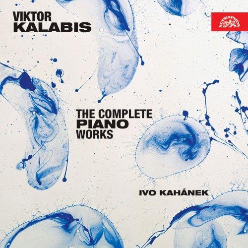 Ivo Kahanek - Kalabis: The Complete Piano Works (2019)