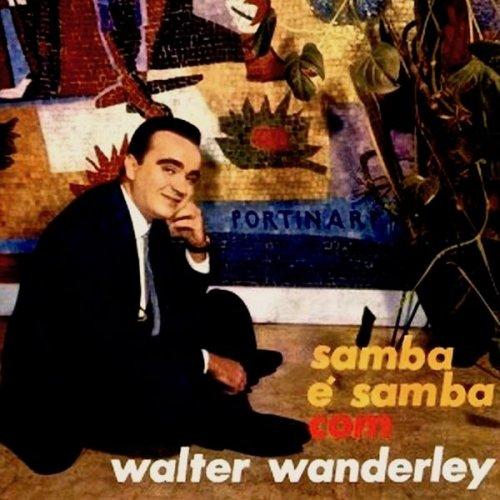 Walter Wanderley - O Samba E Samba com Walter Wanderley! (1962) [2019] Hi-Res