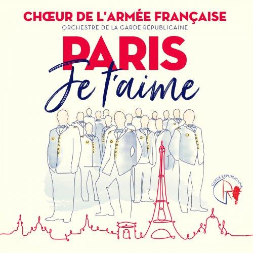 Chœur de l'armée française – Paris je t'aime (2019)