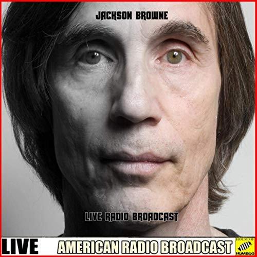 Jackson Browne – Jackson Browne – Live Radio Broadcast (Live) (2019)