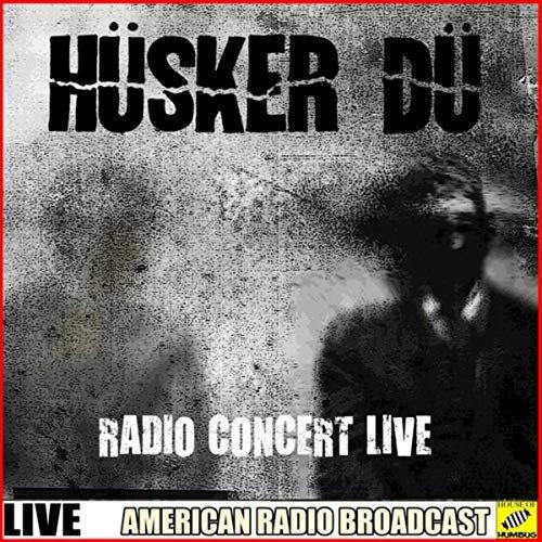 Husker Du - Husker Du - Radio Concert Live (Live) (2019)