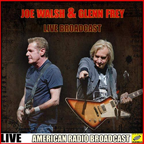 Joe Walsh & Glenn Frey - Joe Walsh and Glenn Frey Live Broadcast (Live) (2019)