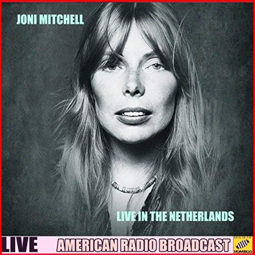 Joni Mitchell - Joni Mitchell Live in the Netherlands (Live) (2019)