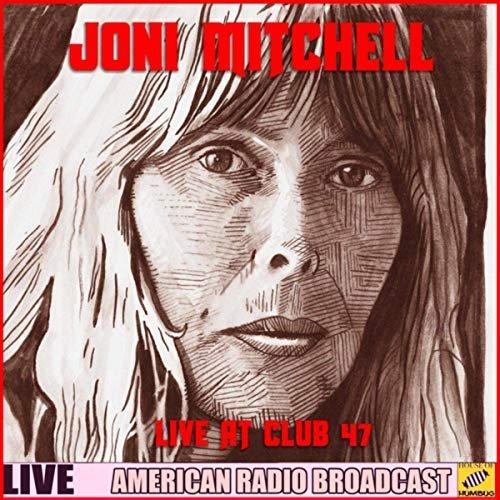 Joni Mitchell - Joni Mitchell - Live at Club 47 (Live) (2019)