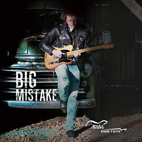 Mister Goodfaith - Big Mistake (2018)