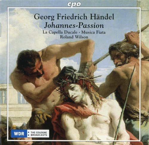 Roland Wilson - Handel: Johannes-Passion (2018) [CD Rip]