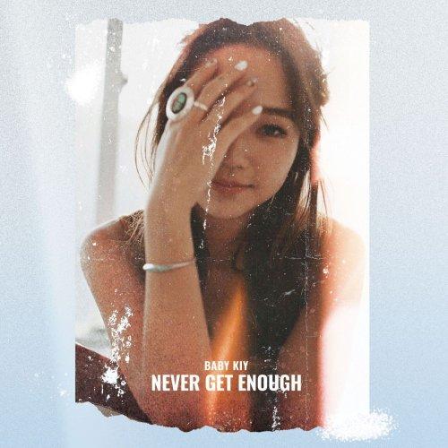 Baby Kiy - Never get enough (2018)