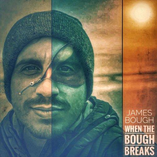 James Bough - When the Bough Breaks (2019)