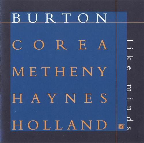 Burton, Corea, Metheny, Haynes, Holland – Like Minds (1998) CD Rip