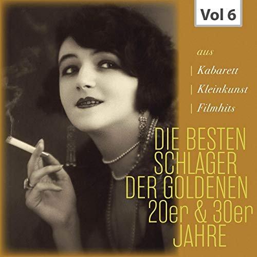 VA – Die Besten Schlager der Goldenen 20er & 30er Jahre, Vol. 6 (2019)