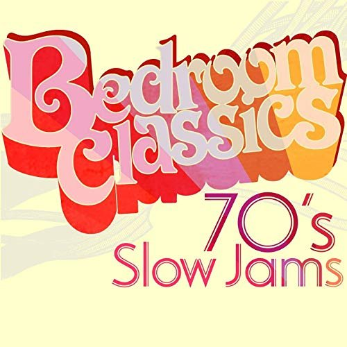 VA - Bedroom Classics: 70's Slow Jams (2019)