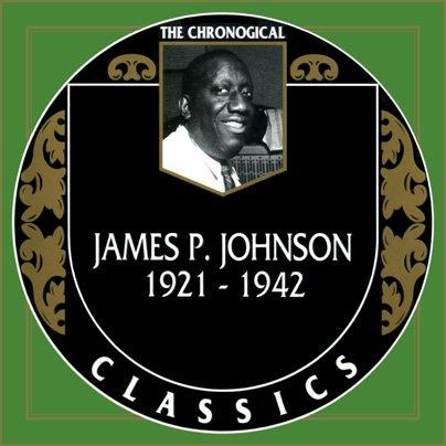 James P Johnson - The Chronological Classics, 3 Albums