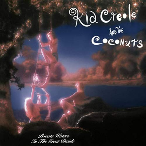 Kid Creole & The Coconuts – Private Waters In the Great Divide (Expanded Edition) (1990/2019)