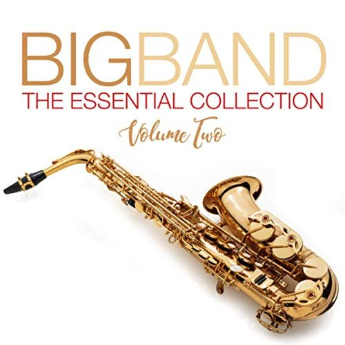 VA – Big Band The Essential Collection Volume Two (2019)