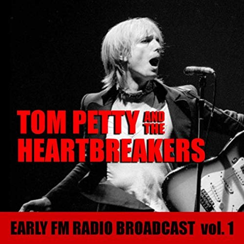 Tom Petty – Tom Petty And The Heartbreakers Early FM Radio Broadcast vol. 1 (2019)