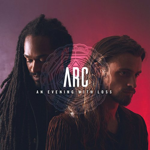 Arc - An Evening With Loss (2019)