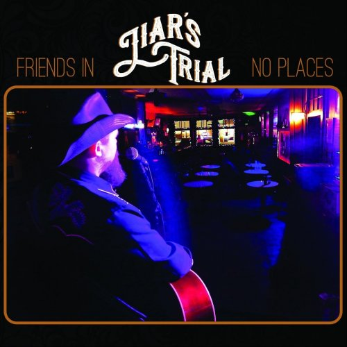 Liar's Trial – Friends in No Places (2019)