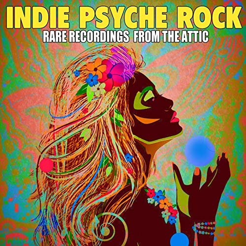 VA – Indie Psyche Rock – Rare Recordings from the Attic [2CD] (2012)