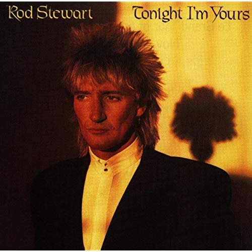 Rod Stewart – Tonight I'm Yours (Expanded Edition) (1981/2009)