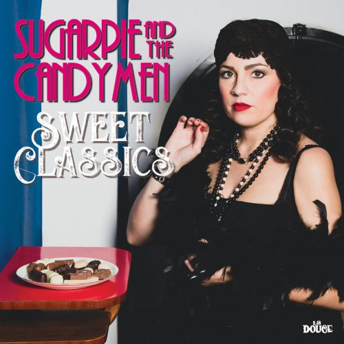 Sugarpie And The Candymen – Sweet Classics (2019)