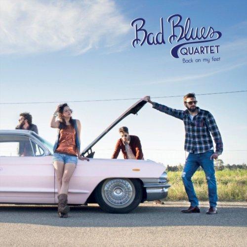 Bad Blues Quartet Back On My Feet 2019