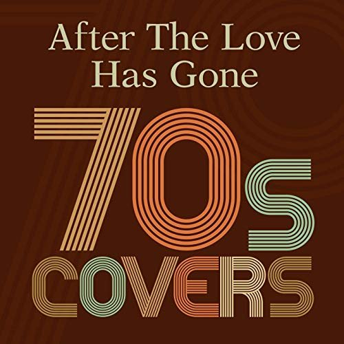 VA – After the Love Has Gone: 70s Covers (2019)