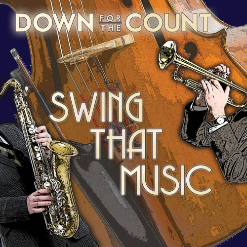 Down For The Count – Swing That Music (2019)
