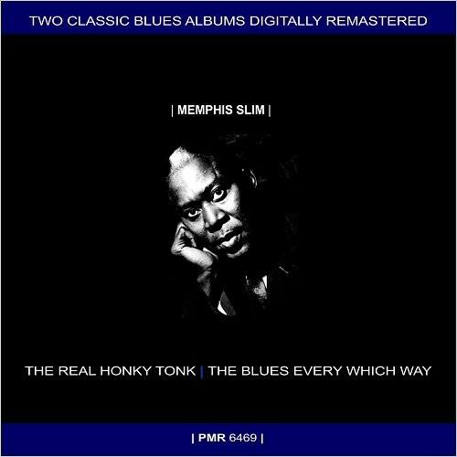 Memphis Slim – The Real Honky Tonk + The Blues Every Which Way (Remastered) (2019)