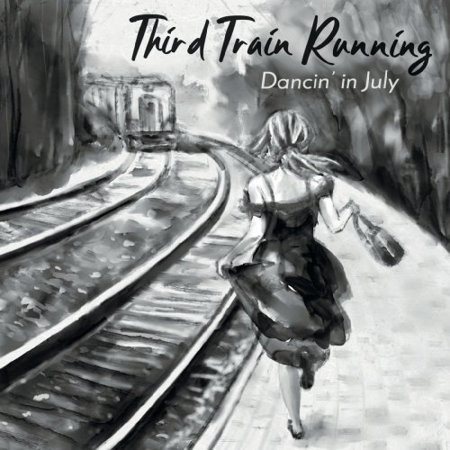 Third Train Running – Dancin' in July (2019)
