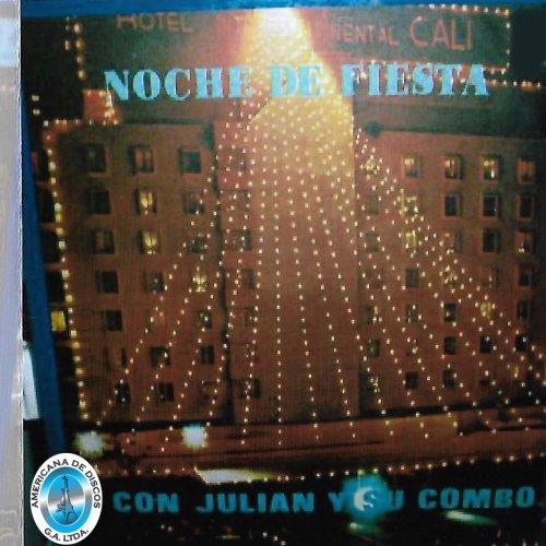 Julian y Su Combo – Noche de Fiesta (2019)