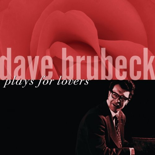 Dave Brubeck – Dave Brubeck Plays for Lovers (2006)