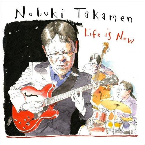 Nobuki Takamen - Life Is Now (2020)
