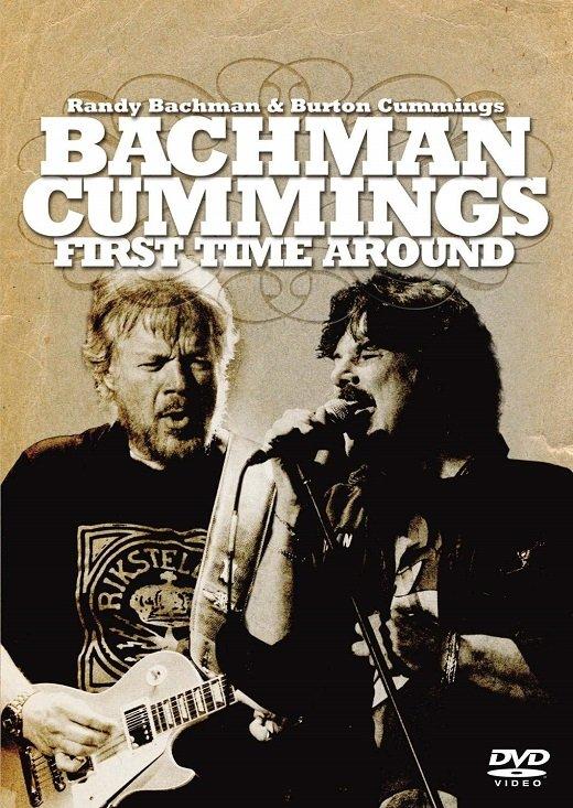 Randy Bachman & Burton Cummings - First Time Around (2006) DVD